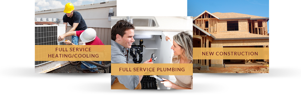Full Service Plumbing, Full Service Heating and Cooling, New Construction
